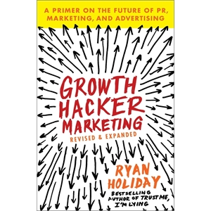 Growth Hacker Marketing (A Primer on the Future of PR, Ma...