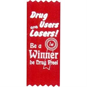 "Drug Users Are Losers! Be A Winner Be Drug Free! - Stock Drug Free Premium Grade Award, 2"" X 5"", Red Ribbon Pinked Top And Bottom"