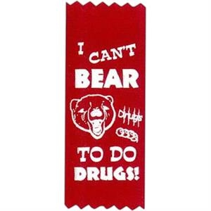 "I Can't Bear To Do Drugs! - Stock Drug Free Premium Grade Award, 2"" X 5"", Red Ribbon Pinked Top And Bottom"
