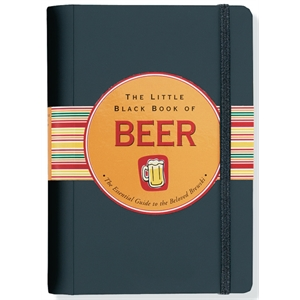 Little Black Book Of Beer - Flexi-cover, 160 Page Book