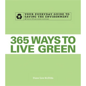 365 Ways To Live Green - Paperback Book The Environment