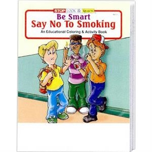 Be Smart, Say No To Smoking Educational Coloring And Activity Book