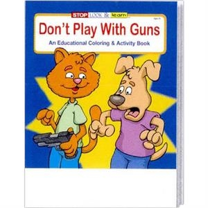 Don't Play With Guns Coloring And Activity Book Fun Pack With Crayons