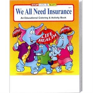 We All Need Insurance Coloring And Activity Book
