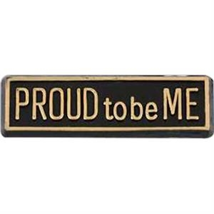 "Rectangular Plastic Lapel Pin With ""proud To Be Me"" Lettering"