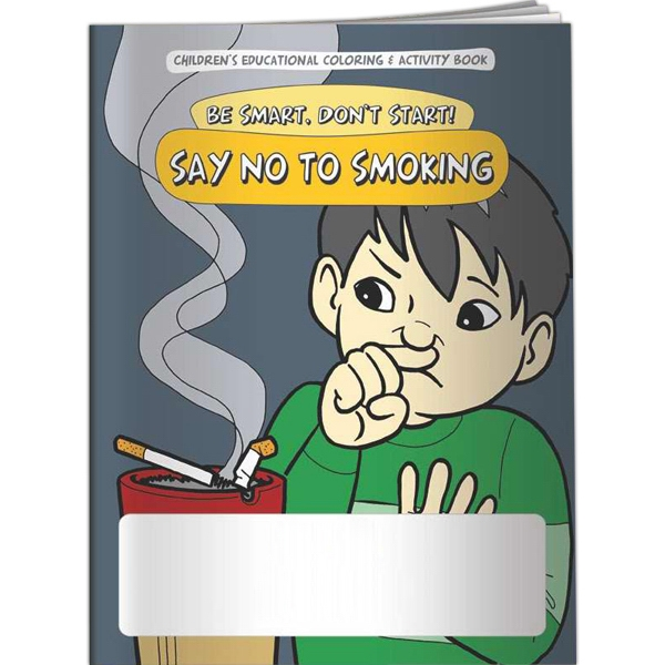 Coloring Book - Be Smart, Don't Start! Say NO to Smoking - Coloring Book - Be Smart, Don't Start! Say NO to Smoking