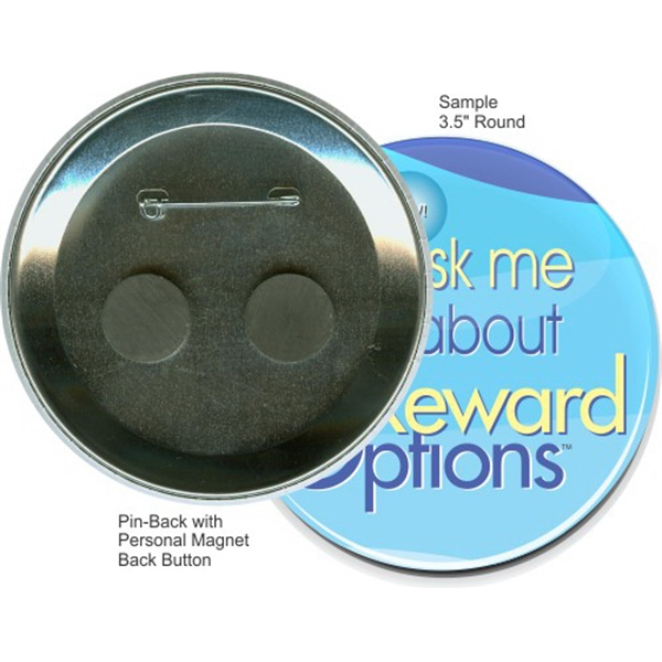 Pin-back With Personal Magnet 3 1/2 Inch Round Button