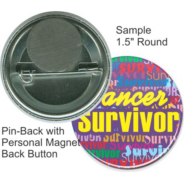 Pin-back With Personal Magnet 1 1/2 Inch Round Button