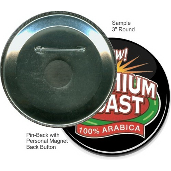 Pin-back With Personal Magnet 3 Inch Round Button