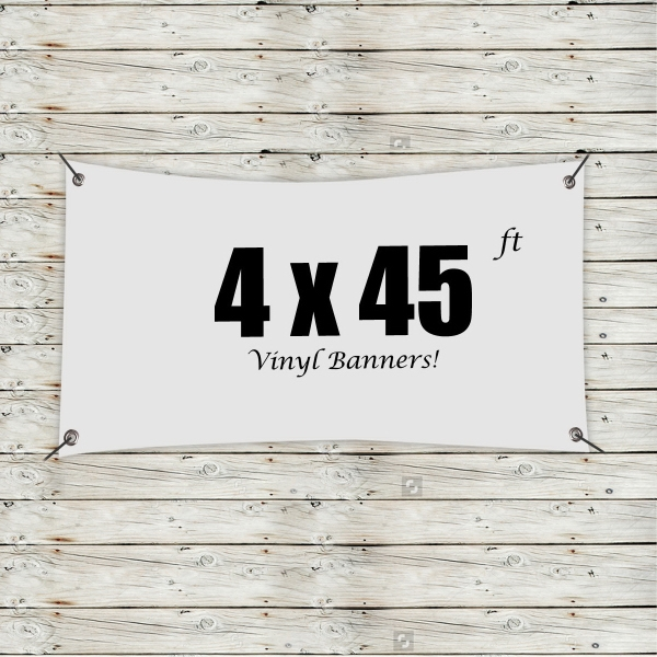 Custom 4' x 45' Vinyl Banners