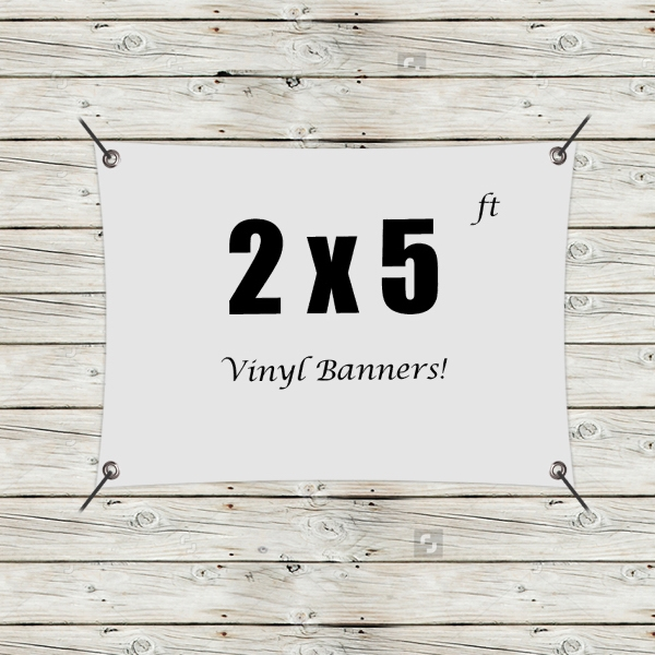 Custom 2' x 5' Vinyl Banners