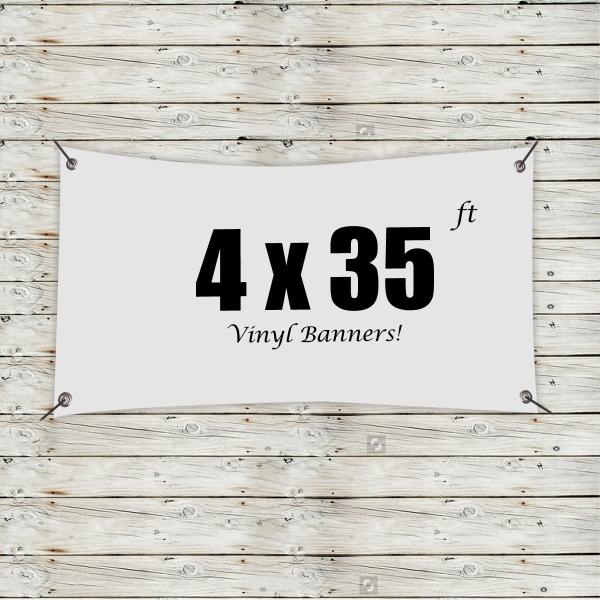Custom 4' x 35' Vinyl Banners