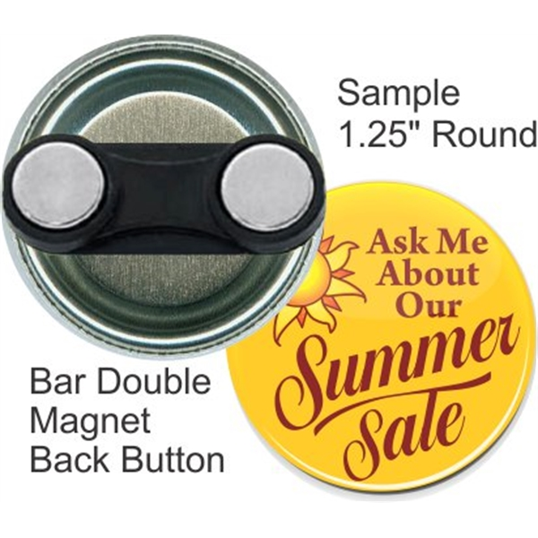 Bar Double Magnet 1.25 Inch Round Button