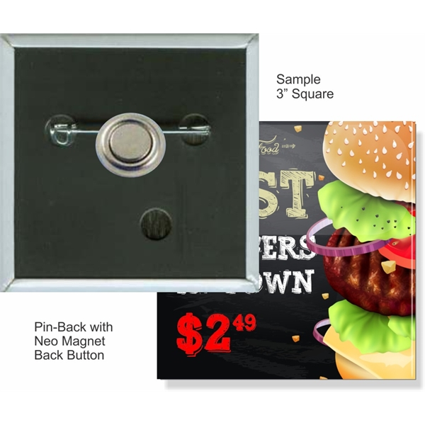 Pin-Back with Neo Magnet 3 Inch Square Button