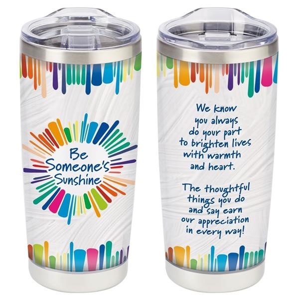 Full Color Insulated Tumbler 20 oz. - Be Someone's Sunshine