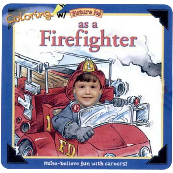 Coloring With Picture Me(r) - Children's Coloring Book On Being A Firefighter Photo
