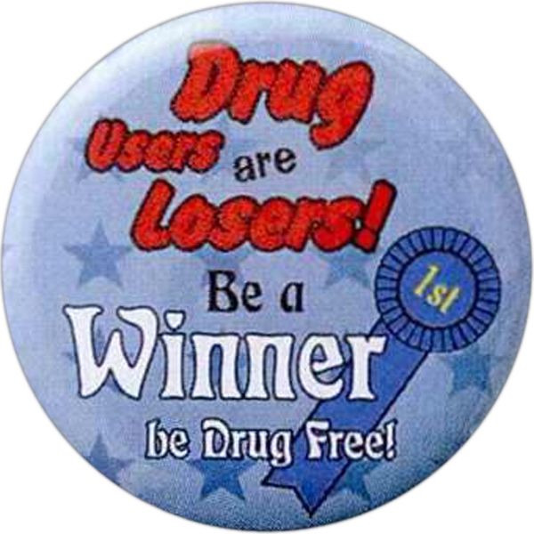 Drug Users Are Loosers! - Be A Winner Be Drug Free! - Stock Drug Free Celluloid Buttons Photo