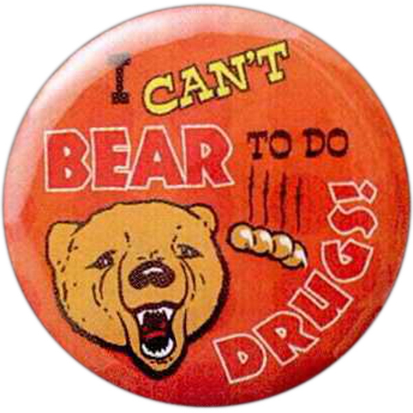 I Can't Bear To Do Drugs! - Stock Drug Free Celluloid Buttons Photo