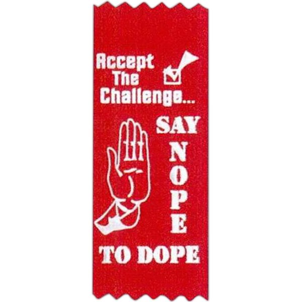 "Accept The Challenge Say Nope To Dope! - Stock Drug Free Premium Grade Award, 2"" X 5"", Red Ribbon Pinked Top And Bottom Photo"