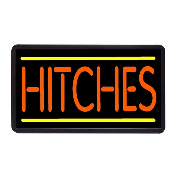 "Hitches 13"" x 24"" Simulated Neon Sign - Custom Simulated Neon Sign.  13"" x 24"" Ready Made Title Light Box Hitches"