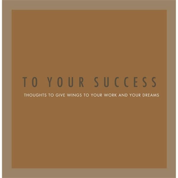 Gift Of Inspiration: To Your Success - Hardcover, 128 Page Book Of Inspiring Quotes Photo