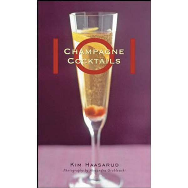 101 Champagne Cocktails. Hardcover, 128 Pages Photo