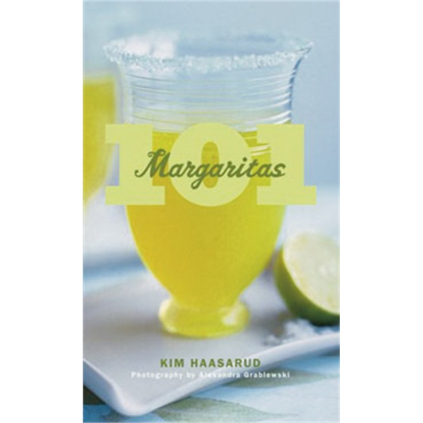 101 Margaritas. Hardcover, 128 Pages Photo