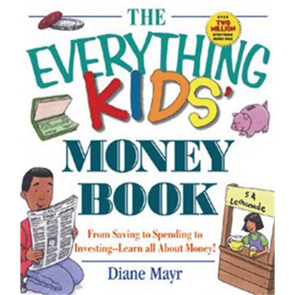 The Everything Kids' Money Book: Earn It, Save It, And Watch It Grow! Softcover Photo