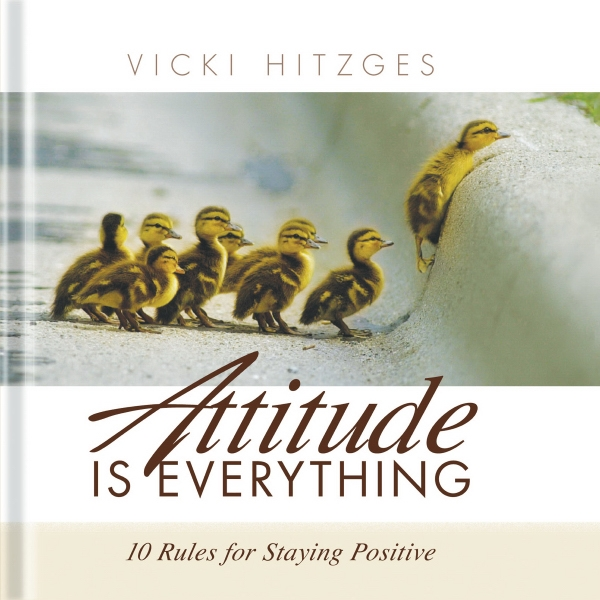 Attitude Is Everything. Hardcover 96 Pages Photo