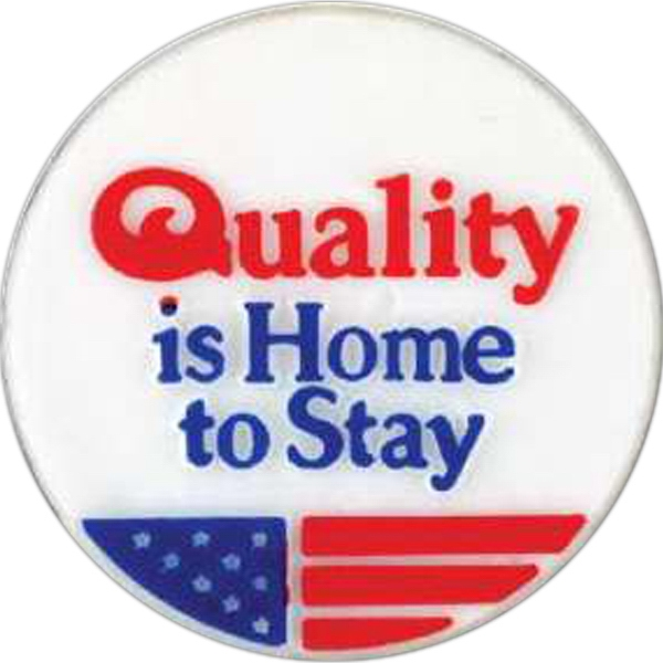 "Circle-shaped Plastic Lapel Pin With ""quality Is Home To Stay"" Message Photo"