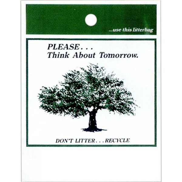 "Please....think About Tomorrow. Don't Litter....recycle And Tree Design - Stock Design Single Wall 9"" X 12"" Litter Bag With Front Opening Photo"