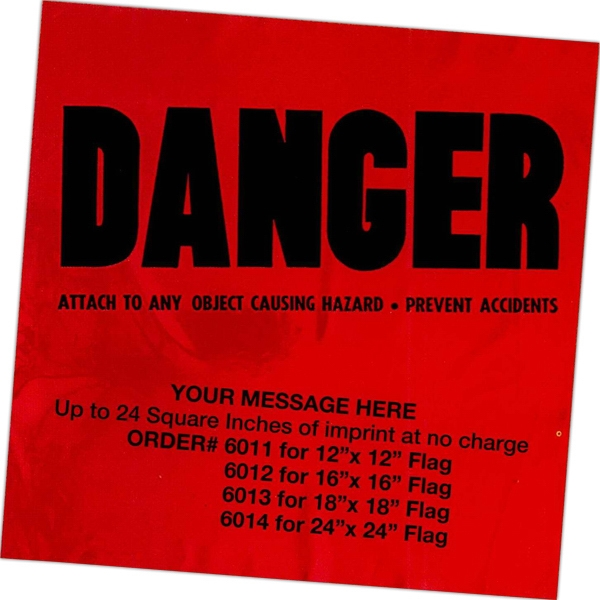 "12"" X 12"" - Stock Design Plastic Danger Flag Photo"