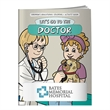 Coloring Book: Let's Go to the Doctor - 16-page coloring book with story line about going to the doctor.