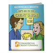 Coloring Book: Let's Go to the Credit Union - Let's go to the credit union coloring book.