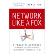 "Network Like a Fox by Nancy Fox - Business book, ""Network Like a Fox,"" by Nancy Fox."