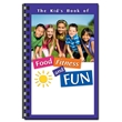 The Kid's Book of Food, Fitness and Fun - The Kid's Book of Food, Fitness and Fun