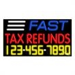 Neon Sign with Phone # - Fast Tax Refunds - Neon Sign with Phone # - Fast Tax Refunds.