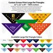 "Custom Print Pet Triangle 22""x22""x29"" Bandannas - Custom print large pet bandanna, 22""x22""x29"", quality 100% cotton, 5 star supplier."